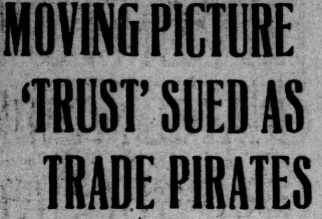 Moving Pricture 'Trust' sued as Trade Pirates